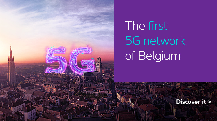 The first 5G network of Belgium. Discover it