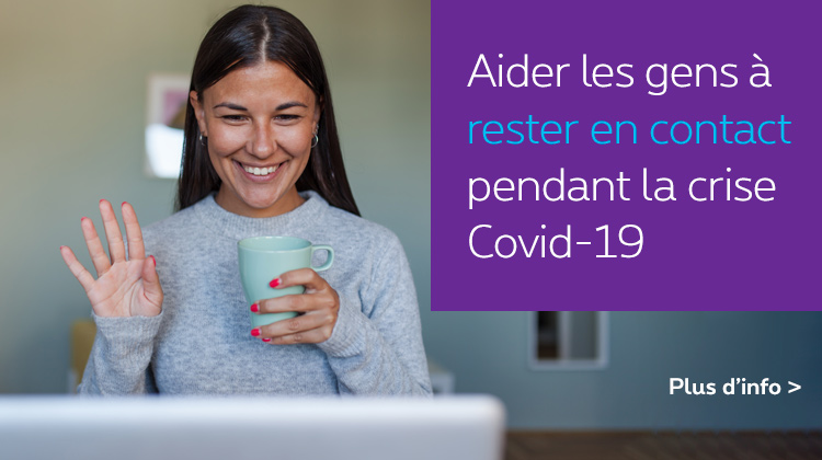 Aider les gens à rester en contact pendant la crise Covid-19