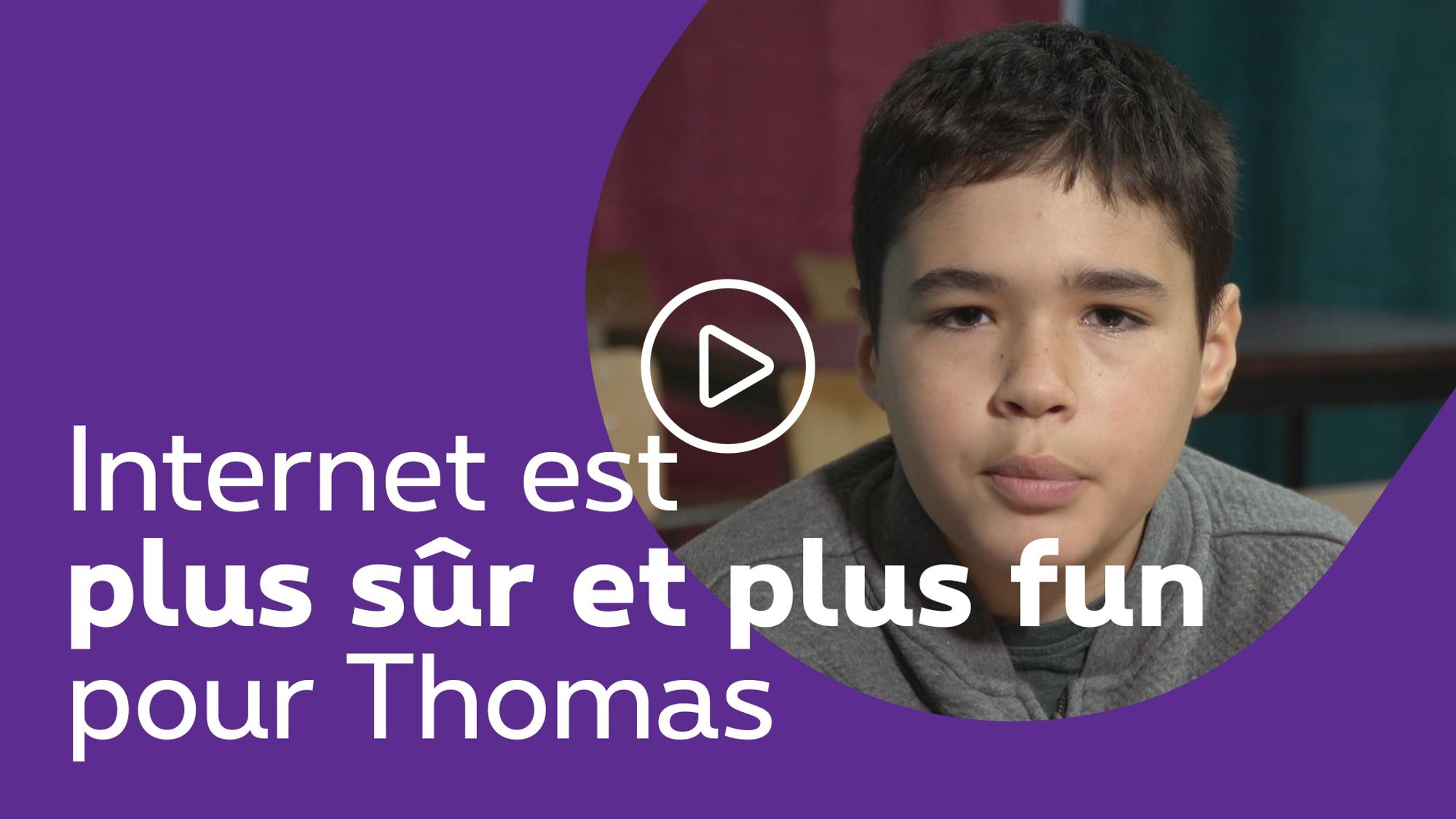 Internet est maintenant plus sûr et plus fun pour Thomas - clique pour découvrir la video
