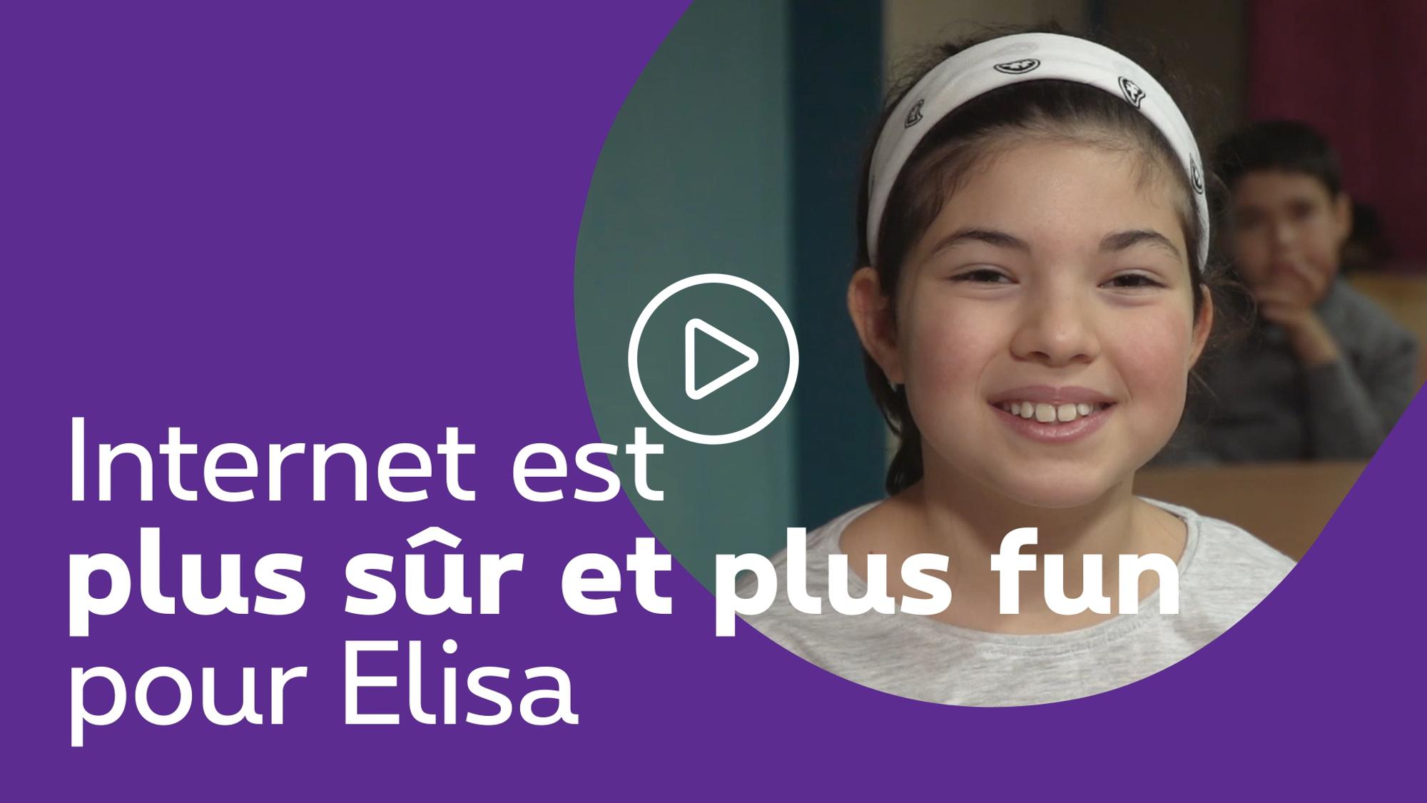 Internet est maintenant plus sûr et plus fun pour Elisa - clique pour découvrir la video