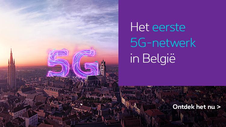 Het eerste 5G-netwerk in België. Ontdek het nu.